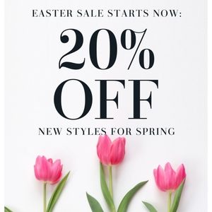 EASTER SALE 20% OFF NEW STYLES FOR SPRING